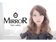 ヘアサロン ミラー 淵野辺店(MIRROR)