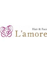 ヘアーアンドフェイス ラモーレ(Hair&Face L'amore)