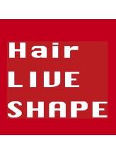 ヘアー リヴ シェイプ(Hair LIVE SHAPE)