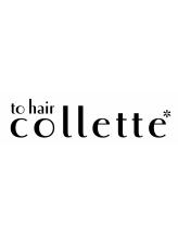 トゥ ヘア コレット(to hair collette)