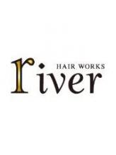 リバー ヘアーワークス(river HAIR WORKS)