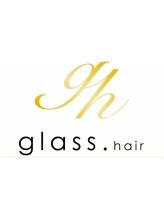 グラス ヘアー(glass.hair)