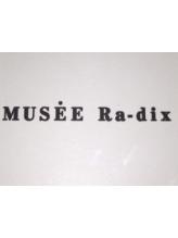 ミュゼラディックス(musee Ra-dix)