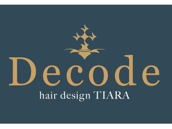 デコード ヘアーデザイン ティアラ(Decode hair design TIARA)