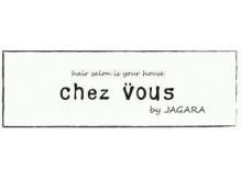 シェヴー(CHEZ VOUS by JAGARA)