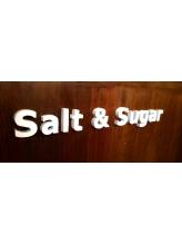 ソルトアンドシュガー(Salt&Sugar)