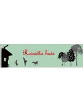ロッセット ヘアー(Rossetto hair)