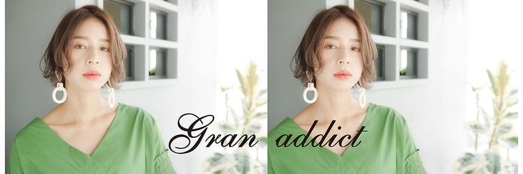 グランアディクト(Gran addict) image