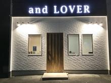 アンド ローバー(and LOVER)