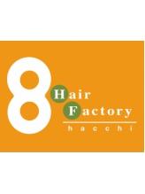 ハッチ ヘアーファクトリー 坂戸店(8 hacchi hair factory)