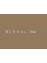ミッシェルバイアフロート(Michelle by afloat)