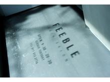 フィーブル(FEEBLE)