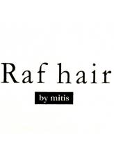 ラフヘアー バイ ミーティス(Raf hair by mitis)