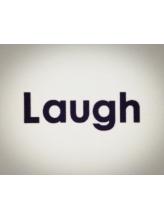 ラフ(Laugh)