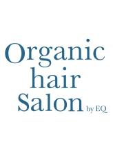 オーガニックヘアサロン(Organic Hair Salon byEQ)