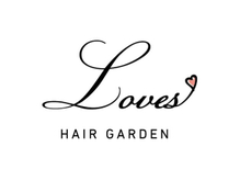ヘアガーデン ラブズ(HAIR GARDEN Loves)
