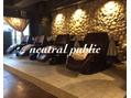 ニュートラル パブリック(neutral public)(美容院)