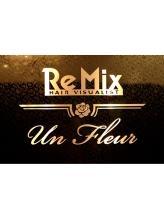 リミックスアンフルール(ReMix Un Fleur)
