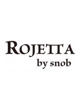 ロジェッタバイスノッブ(ROJETTA by snob)