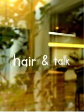 ヘアーアンドトーク(hair&talk)