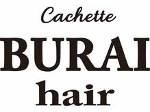 ブライヘアー カシェット(BURAI hair cachette)の詳細を見る