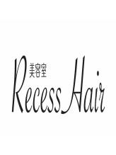 リセス ヘアー(Recess Hair)