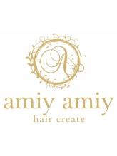 ヘアクリエイト アミィアミィ(hair create amiy amiy)