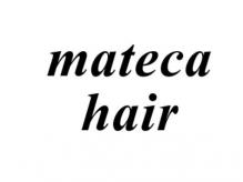 マテカ ヘアー(mateca hair)