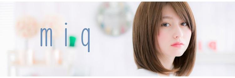 ミック ヘアアンドメイクアップ 赤羽店(miq Hair&Make up)のアイキャッチ画像
