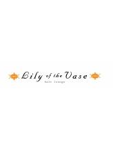リリーオブザベイス(Lily of the Vase)