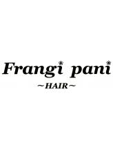 フランジパニ ヘアー(Frangi pani HAIR)