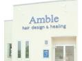 アンブル ヘアデザインアンドヒーリング 古正寺店(Amble hair design&hialing)