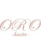 オロハスタ(ORO hasta)