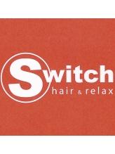 スイッチ ヘアアンドリラックス(Switch hair&relax)