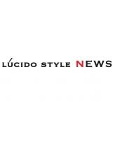 ルシードスタイルニュース(LUCIDO STYLE NEWS)