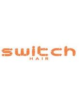 スイッチヘアー(switch HAIR)