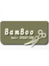 バンブー ヘアークリエーション(BamBoo hair CREATION)