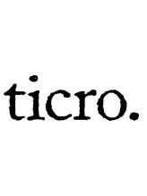チクロ(ticro)