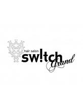 スウィッチグラン(hair salon switch grand)