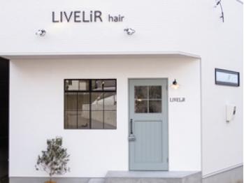 ライブリル ヘアー(LIVELiR hair)