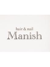ヘアーアンドネイル マニッシュ(hair&nail Manish)