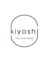 ヘア アンドメイク キヨシ(Hair and Make kiyoshi)