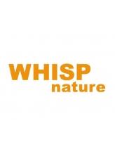 ウィスプ ナチュレ(WHISP nature)
