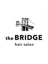 ブリッジ(the BRIDGE)