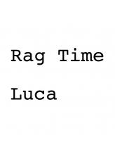 ラグタイムルカ(Rag Time Luca)